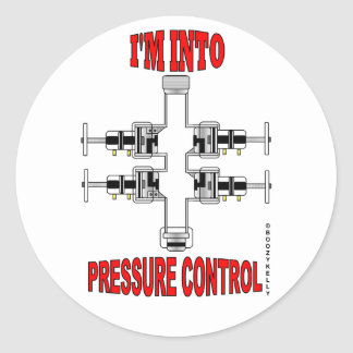I'm Into Pressure Control,BOP Sticker,Oil,Gas,Rig Classic Round Sticker