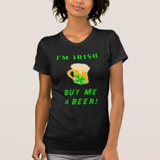 I'm Irish Buy Me A Beer T-Shirt