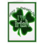 I'm Irish! Greeting Card