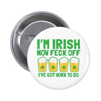 I'm IRISH now feck off I have work to do pint glas Pin