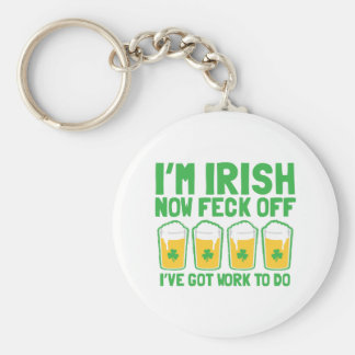 I'm IRISH now feck off I have work to do pint glas Keychain