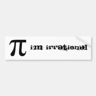 I'm irrational car bumper sticker
