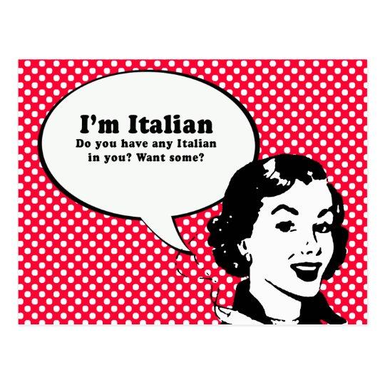 IM ITALIAN - DO YOU WANT ITALIAN IN YOU POSTCARD