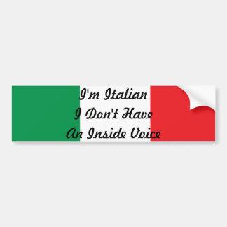 I'm Italian I Don't Have An Inside Voice Sticker Car Bumper Sticker
