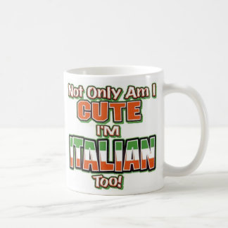 I'm Italian Too!!! Classic White Coffee Mug