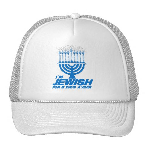 I'M JEWISH FOR 8 DAYS A YEAR -.png Hat