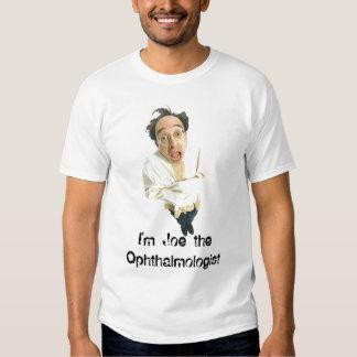 I'm Joe the Ophthalmologist T-Shirt