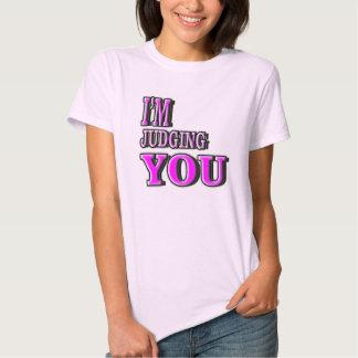 I'm judging you. shirt