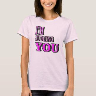 I'm judging you. T-Shirt