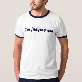I'm judging you tee shirt