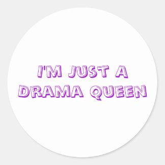I'm Just A Drama Queen Classic Round Sticker