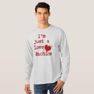 I'm Just a Love Machine Text Design T-Shirt