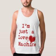 I'm Just a Love Machine Text Design Tank Top