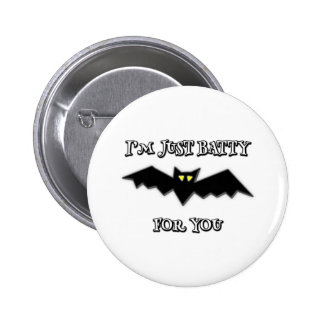 I'm just batty for you button