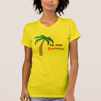 I'm just Beachin Shirt