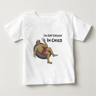 I'm Just Chillin' in Chico Baby T-Shirt