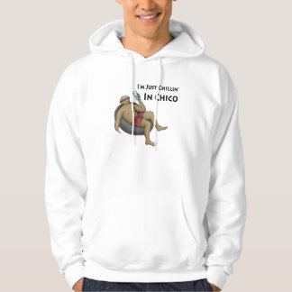 I'm Just Chillin' in Chico Hoodie