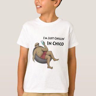 I'm Just Chillin' in Chico T-Shirt