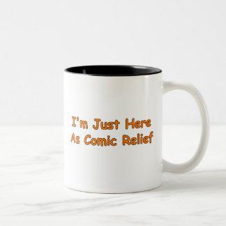I'm Just Here As Comic Relief Two-Tone Coffee Mug