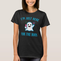 I'm Just Here For The Boos Wine T-Shirt