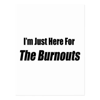 I'm Just Here For The Burnouts By Gear4gearheads Postcard