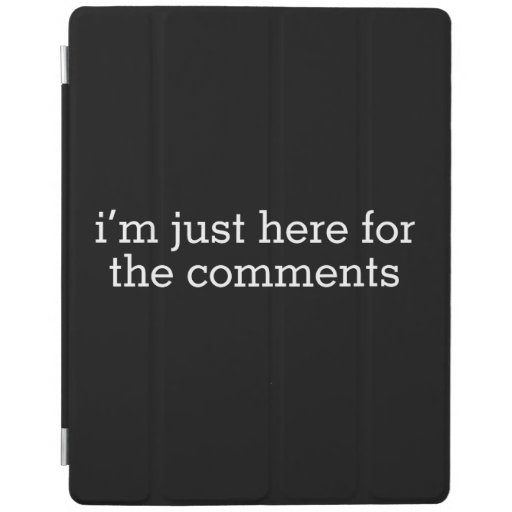 I'm Just Here For The Comments iPad Smart Cover