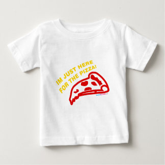 Im Just Here For The Pizza Baby T-Shirt