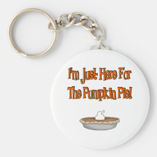 I'm Just Here For The Pumpkin Pie! Keychain