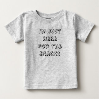 I'm Just Here For The Snacks Infant Baby T-Shirt