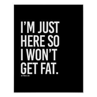 I'm just here so I won't get fat -   - Gym Humor - Poster