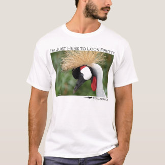 I'm just here to look pretty - crowned crane T-Shirt