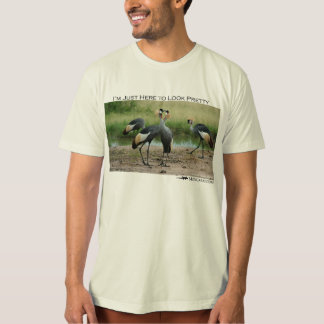 I'm just here to look pretty - crowned cranes T-Shirt