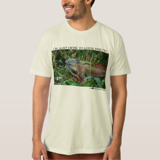 I'm just here to look pretty - iguana T-Shirt