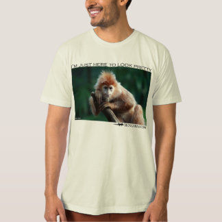 I'm just here to look pretty - langur T-Shirt