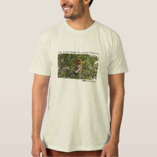 I'm just here to look pretty - proboscis monkey T-Shirt