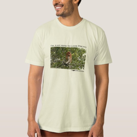 I'm just here to look pretty - proboscis monkey T-Shirt