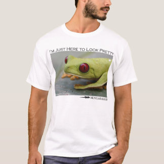 I'm just here to look pretty - red-eyed tree frog T-Shirt