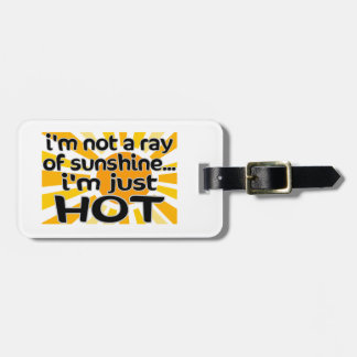 I'm Just Hot Luggage Tag
