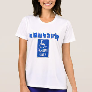 I'm just in it for the parking t-shirts