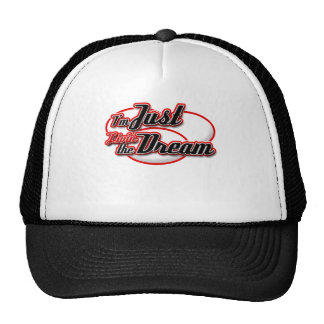 I'm Just Livin the Dream T-Shirts! Hats