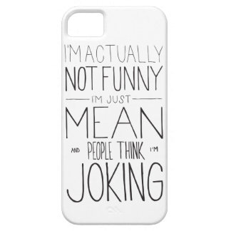 I'm just mean. iPhone SE/5/5s case