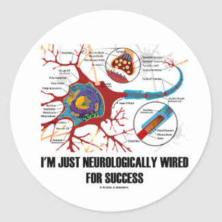 I'm Just Neurologically Wired For Success Classic Round Sticker