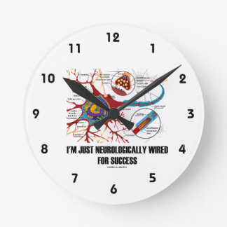I'm Just Neurologically Wired For Success (Neuron) Round Clock