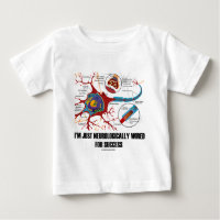I'm Just Neurologically Wired For Success Tshirts