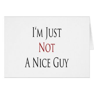 im just not a nice guy greeting card