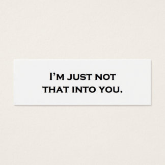 I'm just not that into you. mini business card