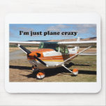 I'm just plane crazy: Cessna aircraft Mouse Pad