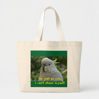 I'm just so cute, I can't stand myself! Large Tote Bag