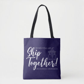 I'm Keeping my Ship Together Tote Bag