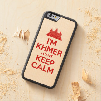 I'm Khmer I Can't Keep Calm Carved Maple iPhone 6 Bumper Case